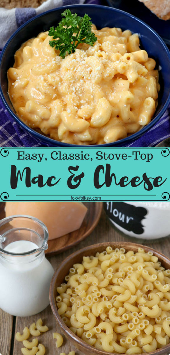 This easy classic stove-top Mac and Cheese with saucy cheesy sauce is the ultimate comfort food. So simple and delicious. | www.foxyfolksy.com #cheese #comfortfood #macaroni #onepotmeal