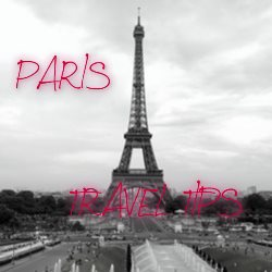 Paris – Travel Tips