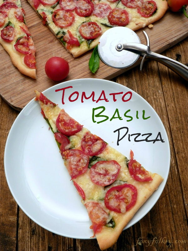 Tomato & Basil Pizza |Foxy Folksy