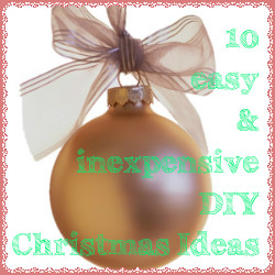 10 Easy & Inexpensive DIY Christmas Ideas