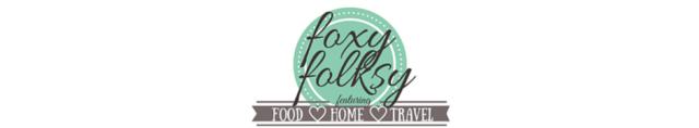 Foxy Folksy -food, home, travel