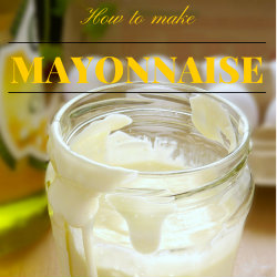 How to make mayonnaise