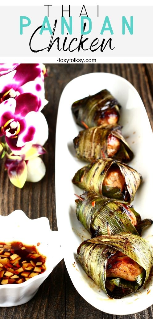 You\'ve got to try this aromatic and savory Thai pandan chicken recipe!Gai haw bai toey is a Thai dish of fried chicken wrapped in pandan leaves. | www.foxyfolksy.com #asaianfood #asianrecipe