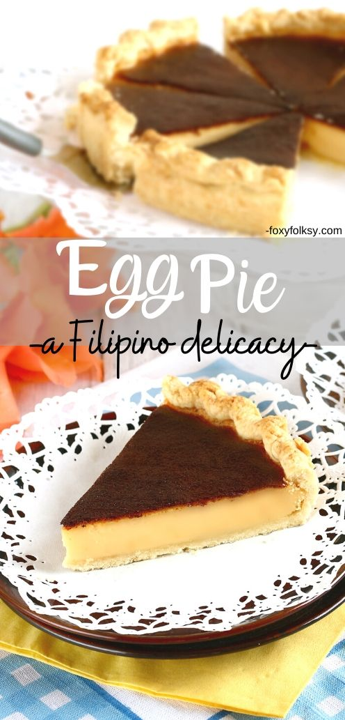 Egg Pie is a classic Filipino dessert or snack. Try this easy Filipino Egg Pie recipe and enjoy the creamy, delicate yet firm egg custard in buttery, flaky crust that is perfect afternoon snack. | www.foxyfolksy.com #filipinofood #filipinorecipe #asianrecipe #recipes #pastry