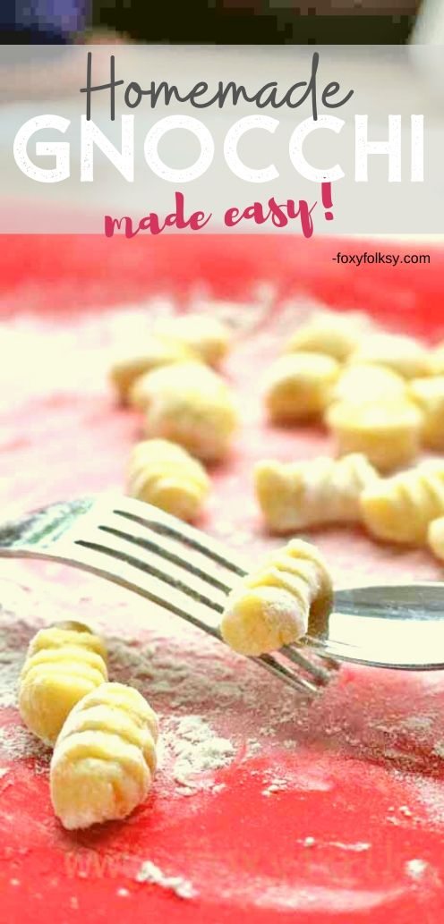 Learn how to make Gnocchi the fast and easy way. No need to buy pre-made gnocchi when you can make them anytime real quick.   www.foxyfolksy.com #homemade #italian #quickandeasy #pasta