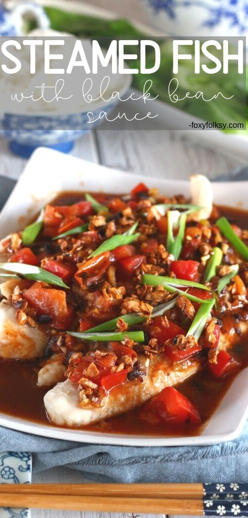 Try this savory Asian dish of steamed fish with black bean sauce. It is easy to prepare and is done in less than 20 minutes. | www.foxyfolksy.com #fishrecipe #recipes #asianfood #foxyfolksy