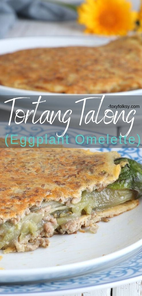 Get this recipe for Tortang Talong or Eggplant Omelette with groundpork for a hearty Filipino breakfast!Omit the pork and make it vegetarian! | www.foxyfolksy.com #vegetablerecipe #recipes #filipinofood #filipinorecipe