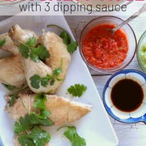 Hainanese Chicken Rice with three dipping sauce