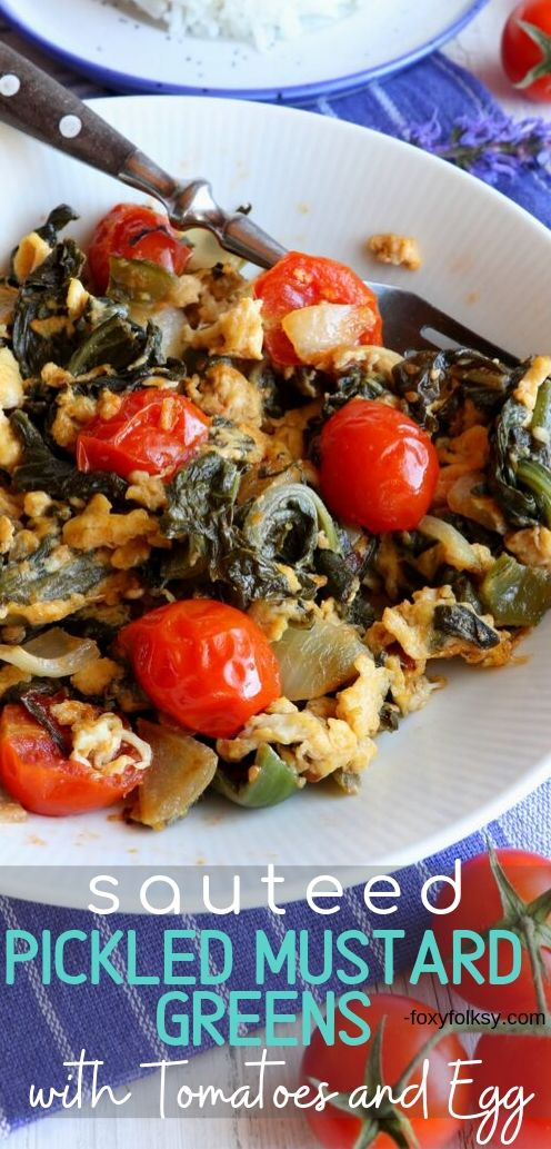 Try this Sauteed pickled mustard greens with tomatoes and eggs! It is so delicious and healthy and really easy to make. | www.foxyfolksy.com #vegetablerecipe #recipes #healthy #sidedish