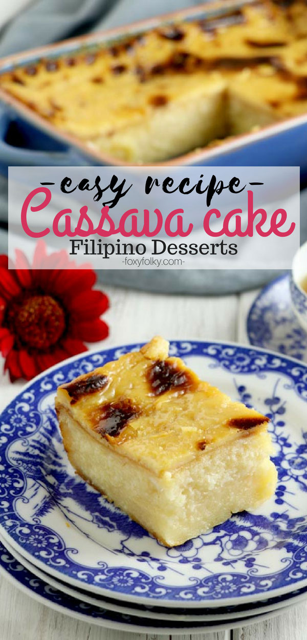 Cassava cake is a Filipino dessert made from manioc (cassava). Here is a recipe that is really easy to make and with deliciously rich and creamy custard topping. A perfect dessert for special occasions but also great for coffee or tea time. | www.foxyfolksy.com #cassava #cake #desserts #filipinofood #filipinorecipe