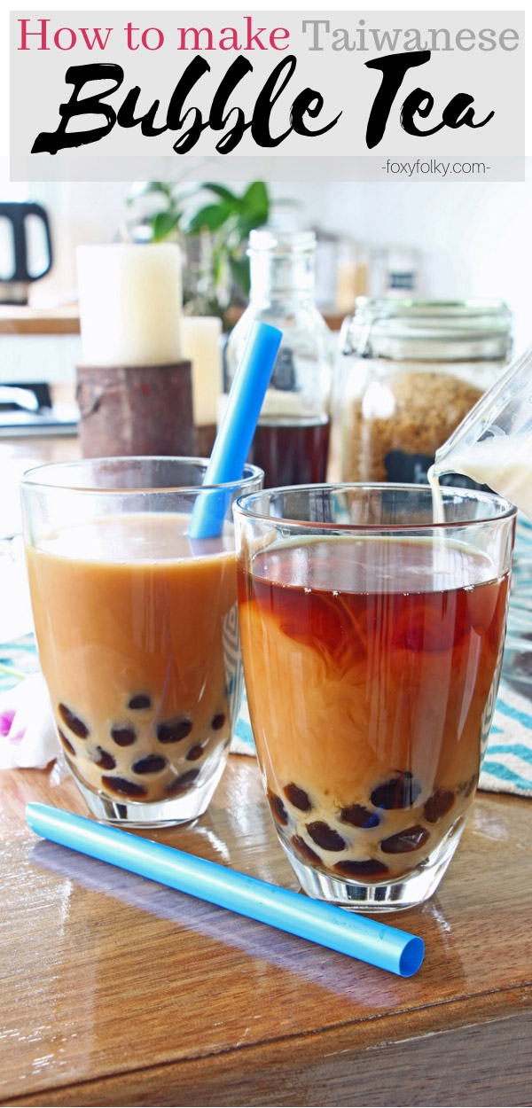 Learn how to make authentic Taiwanese bubble tea from scratch using natural and simple ingredients. So easy and refreshingly cool and delicious. | www.foxyfolksy.com #bubbletea #milktea #drink #beverage #boba