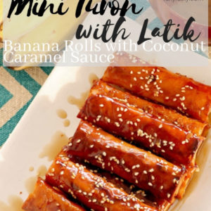 Mini Turon with Latik Sauce Recipe by Foxy Folky
