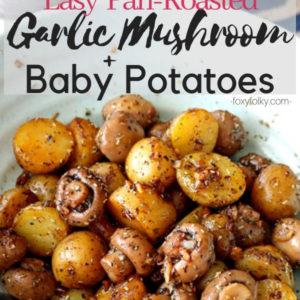 Roasted Garlic Mushroom and Baby Potatoes by Foxy Folksy
