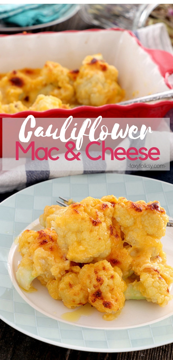 If you are looking for good cauliflower recipes, this Cauliflower Mac and Cheese is a must try. Low-carb has never tasted this good! | www.foxyfolksy.com #cauliflower #cheese #lowcarb #sidedish #macandcheese #cheddar