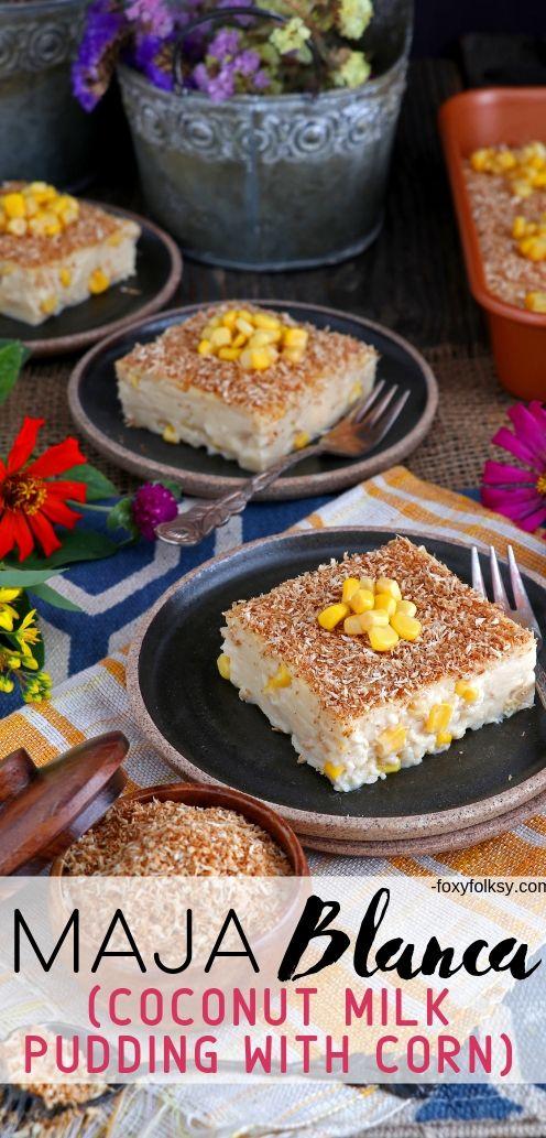 MAJA BLANCA (COCONUT MILK PUDDING) (Filipino Recipe) Light and soft, coconut pudding with corn kernel.| www.foxyfolksy.com #recipe #dessert #asianfood #filipinofood #foxyfolksy